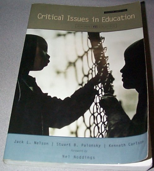 Critical Issues in Education Dialogues and Dialectics Nelson Palonsky Carlson Paperback 2000