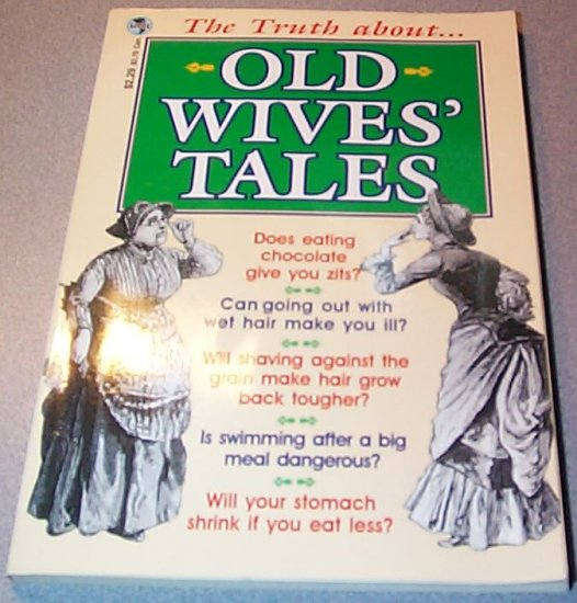 The Truth About Old Wives Tales by Sue Castle 070989068704 Paperback