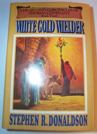 White Gold Wielder by Stephen R. Donaldson Hardcover