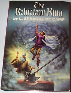 The Reluctant King by L. Spraugue De Camp hardcover