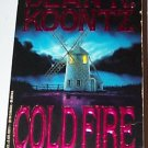 Cold Fire: Dean Koontz Paperback, 1991 ISBN- 0425130711