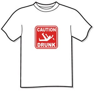 T-shirt  - CAUTION DRUNK