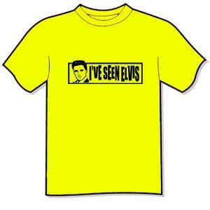 T-shirt - I've seen ELVIS