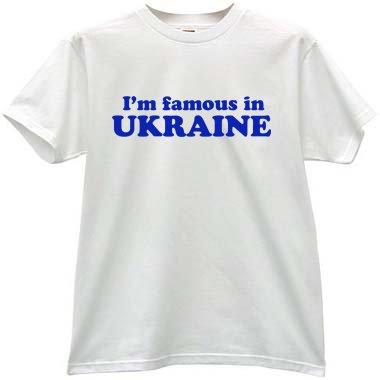 Im Famous in Ukraine!