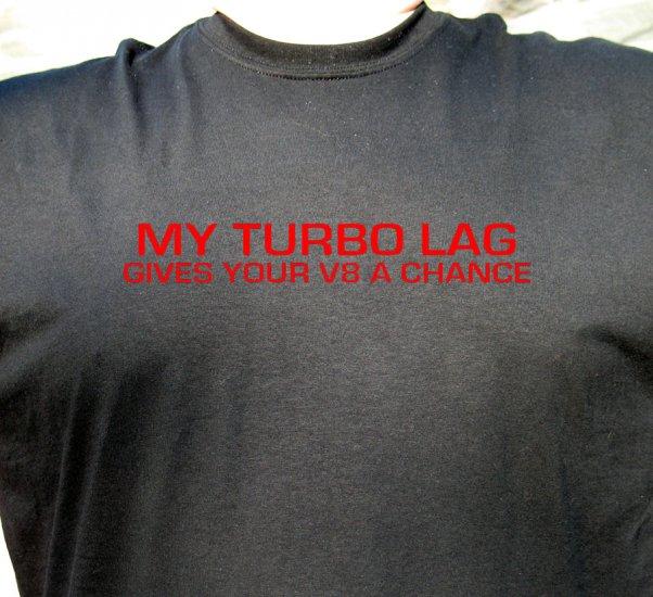 Turbo Lag V8 T Shirt SRT4 RX-7 WRX STI GTI EVO TT 300z