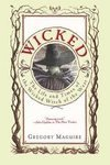 Wicked: The Life and Times of the Wicked Witch of the West: Gregory Maguire