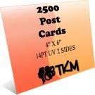 2500 4x6 Post Cards 14PT Double Sided UV Coated Custom