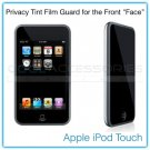 "Privacy Tinted Film Shield for the Front ""Face"" of the Apple iPod Touch"