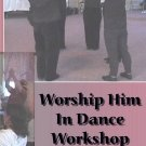 Worship Him In Dance