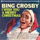 "Bing Crosby ""I Wish You A Merry Christmas"" CD"