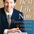 Your Best Life Now: 7 Step To Living At Your Full Potenital