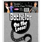 Bachelor On The Loose T Shirt