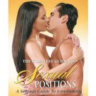 The Complete Guide To Sexual Positions