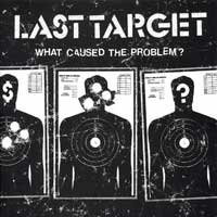 "Last Target ""What Caused The Problem"" 7-inch *red vinyl*"