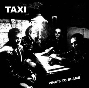 "Taxi ""Who's To Blame"" 7-inch"