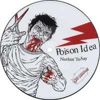 "Poison Idea/Kill Your Idols ""split"" Picture Disc *no 7"" pkg deal*"