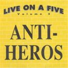 "Anti-Heros ""Live on a Five"" 5-inch"