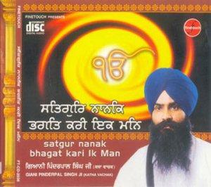 SATGUR NANAK BHAGAT KARI IK MAN - Giani Pinder Pal Singh Ji