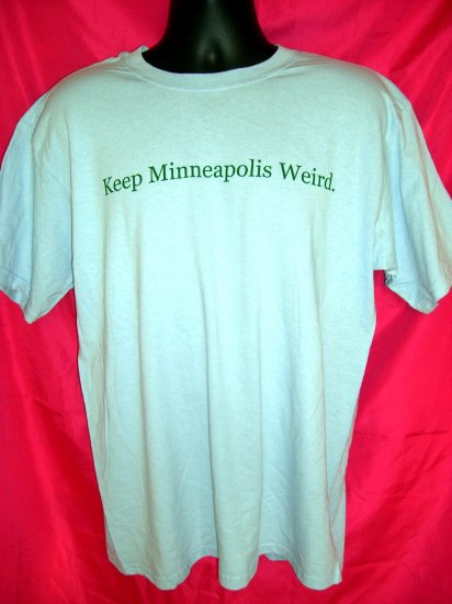SOLD! KEEP MINNEAPOLIS WEIRD Large T-Shirt  MINNESOTA MN