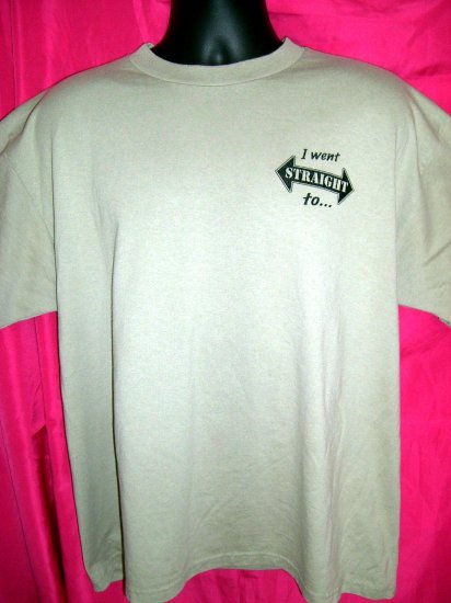 Fun ~  Gay Michigan MI  XL T-Shirt I Went STRAIGHT to ..... the GAY Bar