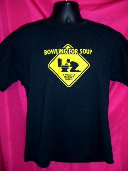 SOLD! Funny BOWLING FOR SOUP Large T-Shirt Hangover You Don't Deserve