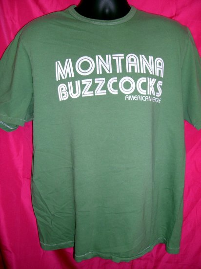 SOLD! MONTANA BUZZCOCKS ~ American Eagle Green Large T-Shirt