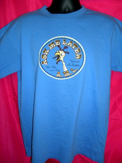 Funny & Weird Blue Large T-Shirt ~ ASK ME LATER ~ AML