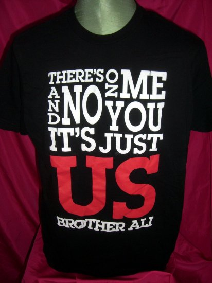 SOLD! Brother Ali Quote T-Shirt ~ Size Large ~ 'There's no me and no you, it's just us'