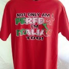 Fun T-Shirt: Not Only Am I Perfect, I'm Italian Too! Size Large/XL