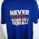 Funny XL T-Shirt ~ I've NEVER Been In Denial!