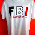 Fun XL T-Shirt ~ Full Blooded Italian ~ FBI