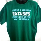 Funny I HAVE A MILLION EXCUSES Which One Do You Want To Hear?! T-Shirt Size XL