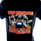 Funny Bowling T-Shirt~ Keep Life Simple… LIVE FOR BOWLING ~ Size Small