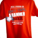 "Funny ""All I Need is Duct Tape, A Hammer & Beer And I Can Fix Anything"" T-Shirt Size Large"