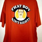 King of the Hill HANK HILL T-Shirt ~ That Boy Ain't Right! Size XXL or XXXL