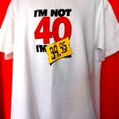 Funny 40th Birthday T-Shirt ~ I'M NOT 40 I'M 39.95 Size XL