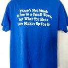 Funny SMALL TOWN T-Shirt Size Large What you hear…