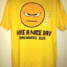 Funny Have A Nice Day Somewhere Else T-Shirt Size Large