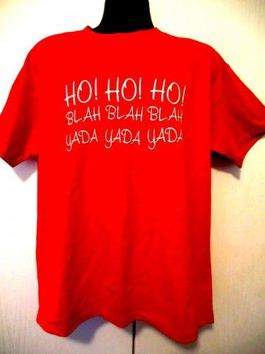 Funny Holiday T-Shirt Ho Ho Ho  Blah Blah Blah Yada Yada Yada Size Large