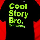 Cool Story Bro. Tell It Again T-Shirt Size XL New NWT