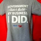 Government Didn't Build My Business I Did T-Shirt Size Small