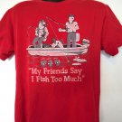 Vintage Fishing T-Shirt Size Large My Friends Say I Fish Too Much
