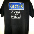 Funny Over the Hill T-Shirt Size XL 2SEXY2B