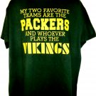 Two Favorite Football Teams Green Bay Packers and Who Plays the Vikings  T-Shirt Size XL