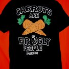 Carrots Are For Ugly People T-Shirt Size Large Epic Meal Time