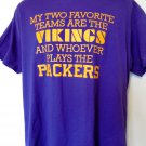 Funny Two Favorite Football Teams MN Vikings and Who Plays the Packers T-Shirt Size Large