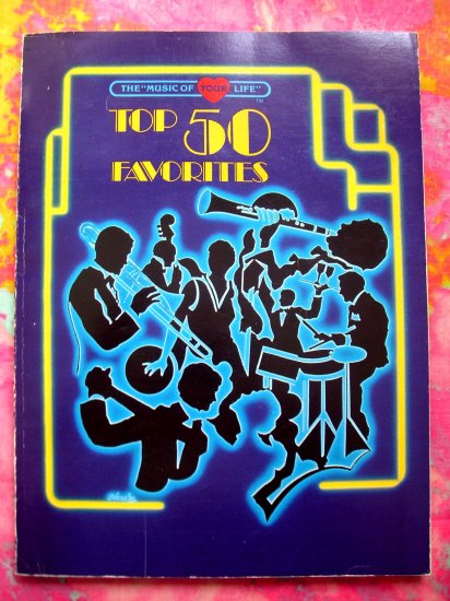 Top 50 Favorites Songbook (The Music of Your Life Series) 1984 Piano &  Guitar Songs