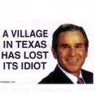 VILLAGE IN TEXAS LOST ITS IDIOT BUSH AMERICA MENS TEE