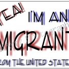 Immigrant from US T-Shirt Humorous