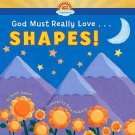 God Must Really Love......SHAPES